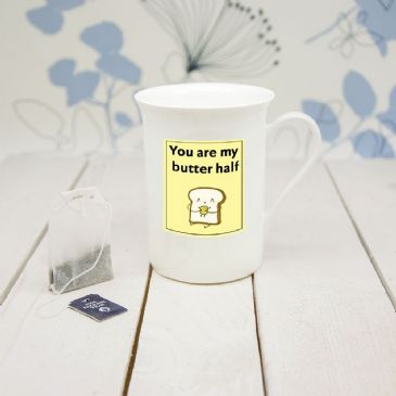 "You Are My Butter Half"" Bone China Mug (unpersonalised)"""
